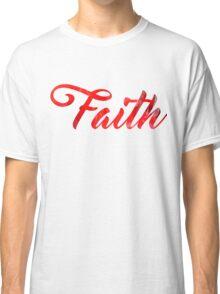 Faith Classic T-Shirt