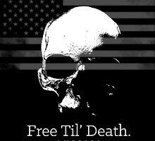 Free Til' Death. by BriannaCole