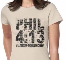 PHILIPPIANS 4:13 -  FADED Womens Fitted T-Shirt