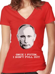 Once I Putin, I Don't Pull Out - Vladimir Putin Shirt 1B Women's Fitted V-Neck T-Shirt