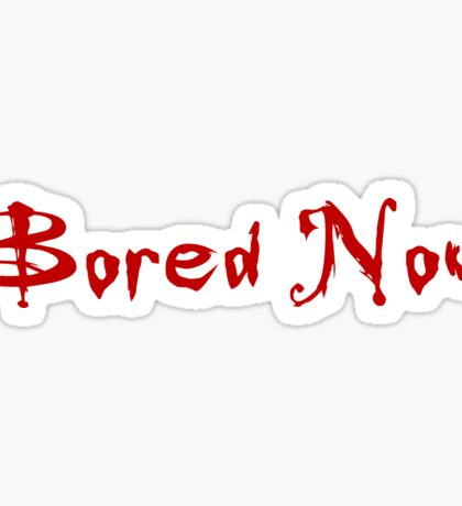 Bored Now (Red) Sticker