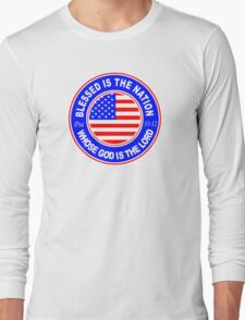 PSALM 33:12 - BLESSED IS THE NATION - USA Long Sleeve T-Shirt