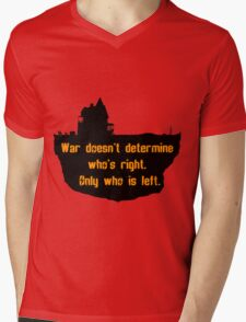 War Doesn't Determine Who's Right - Only Who Is Left Mens V-Neck T-Shirt