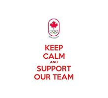 Keep Calm and support our team - Canada olympics by gaactic