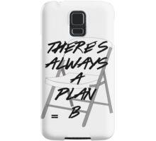 There's ALWAYS a Plan B Samsung Galaxy Case/Skin