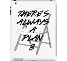 There's ALWAYS a Plan B iPad Case/Skin