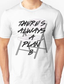 There's ALWAYS a Plan B T-Shirt