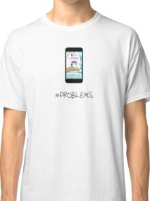 Pokemon GO: #Problems (Funny) Classic T-Shirt