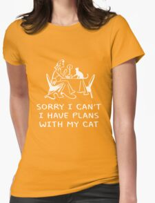 SORRY I CAN'T, I HAVE PLANS WITH MY CAT Womens Fitted T-Shirt