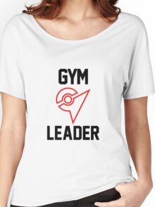 Gym Leader - Pokemon Go Women's Relaxed Fit T-Shirt