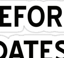 Lift Before Dates Sticker