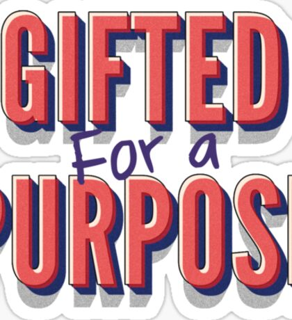Gifted For A Purpose Sticker