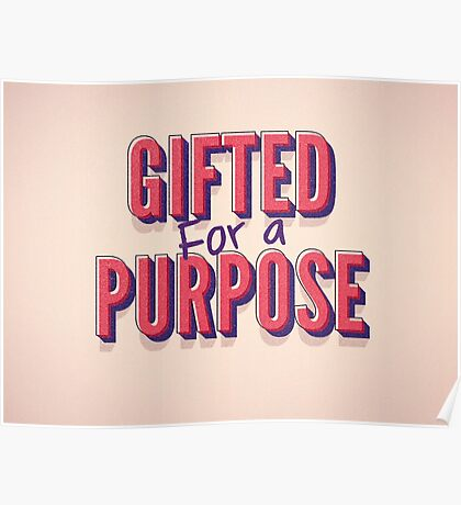 Gifted For A Purpose Poster
