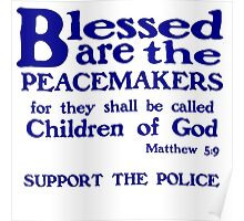 BLESSED ARE THE PEACEMAKERS - SUPPORT POLICE Poster