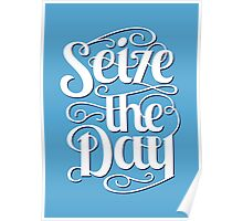 Seize The Day - Typography Art T shirt Poster