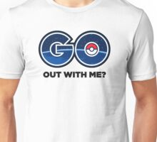 GO Out With Me? Unisex T-Shirt