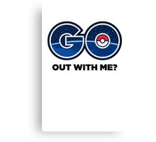 GO Out With Me? Canvas Print