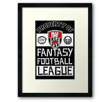 Property of Fantasy Football League Framed Print