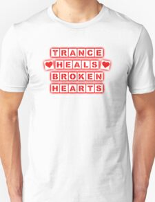 Trance Heals Broken Hearts Unisex T-Shirt