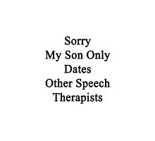 Sorry My Son Only Dates Other Speech Therapists  by supernova23