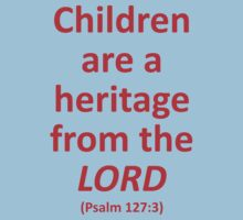 Children Are a Heritage From the Lord One Piece - Short Sleeve