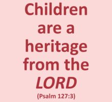 Children Are a Heritage From the Lord by discipledarren