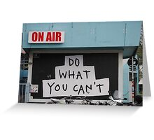 Do What You Can't! Greeting Card