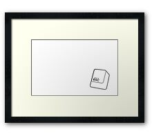there is no esc Framed Print