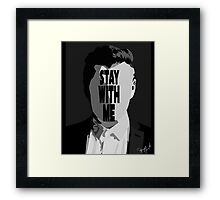 Stay With Me. Framed Print