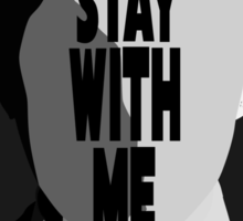 Stay With Me. Sticker