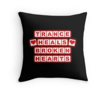 Trance Heals Broken Hearts Throw Pillow