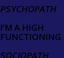 High Functioning Sociopath by bassgirl27