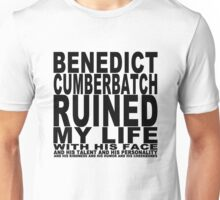 Benedict Cumberbatch Ruined My Life (with his face) Unisex T-Shirt