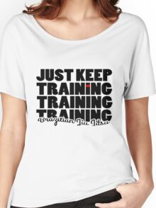 BJJ Brazilian Jiu Jitsu - just keep training Women's Relaxed Fit T-Shirt