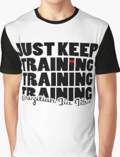 BJJ Brazilian Jiu Jitsu - just keep training Graphic T-Shirt