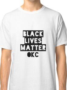 Black Lives Matter OKC Oklahoma City Classic T-Shirt