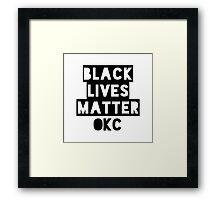 Black Lives Matter OKC Oklahoma City Framed Print