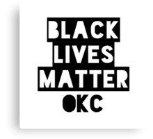 Black Lives Matter OKC Oklahoma City Canvas Print