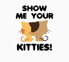 Show Me Your Kitties! Unisex T-Shirt
