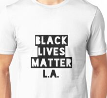 Black Lives Matter L.A. Los Angeles  Unisex T-Shirt