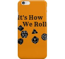 It's How We Roll - Dungeons and Dragons iPhone Case/Skin