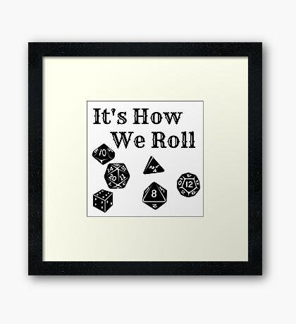 It's How We Roll - Dungeons and Dragons Framed Print