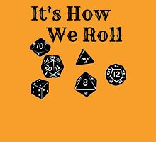 It's How We Roll - Dungeons and Dragons Unisex T-Shirt
