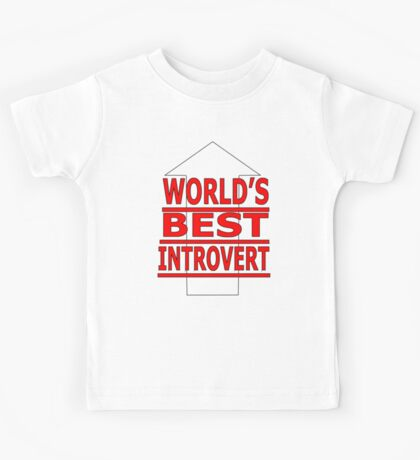 world's best inrovert Kids Tee