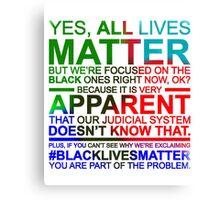 All Lives Matter T-shirt - Very Apparent  Canvas Print