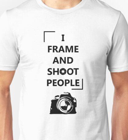 I Frame And Shoot People Unisex T-Shirt