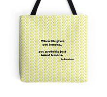When life gives you lemons.. Tote Bag