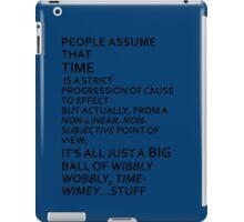 Wibbly Wobbly, Timey-Wimey....Stuff iPad Case/Skin