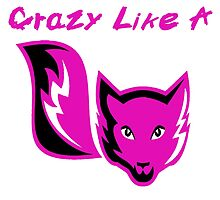 Crazy Like A Fox by TopRopeTees
