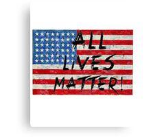 All lives Matter Flag T-shirt  Canvas Print